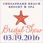 Come visit us at the 2016 Bridal Show by Chesapeake Beach Resort & Spa